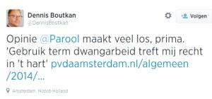 Twitter - DennisBoutkan- Opinie @Parool maakt veel los, ...